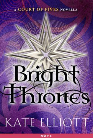 Bright Thrones by Kate Elliott