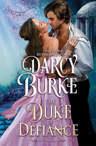 The Duke of Defiance by Darcy Burke