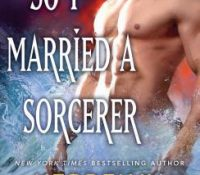 ARC Review: So I Married a Sorcerer by Kerrelyn Sparks