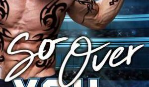 ARC Review: So Over You by Kate Meader