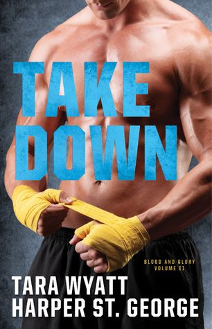 Take Down by Harper St. George, Tara Wyatt