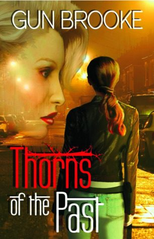 Thorns of the Past by Gun Brooke