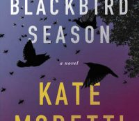 ARC Review: The Blackbird Season by Kate Moretti