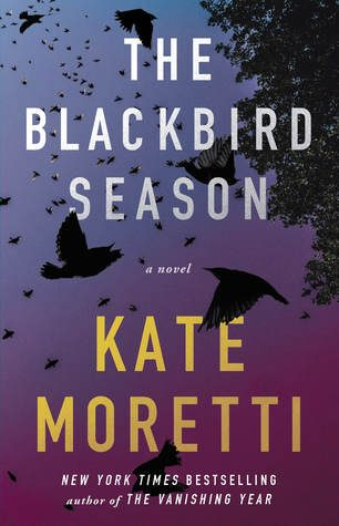 ARC Review: The Blackbird Season by Kate Moretti