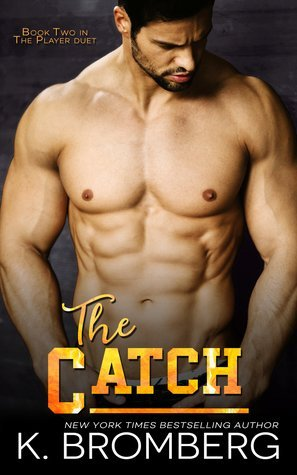 The Catch by K. Bromberg