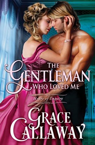The Gentleman Who Loved Me by Grace Callaway