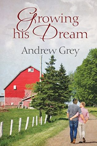 Growing His Dream by Andrew Grey