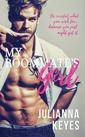 My Roommate's Girl by Juliana Keyes