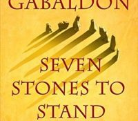 ARC Review: Seven Stones to Stand or Fall by Diana Gabaldon