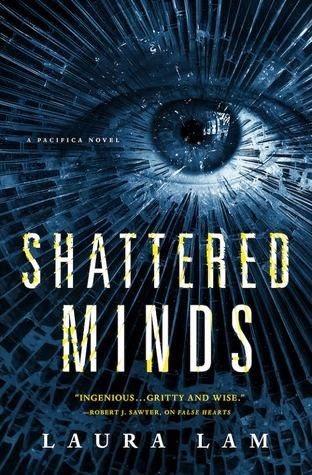 ARC Review: Shattered Minds by Laura Lam
