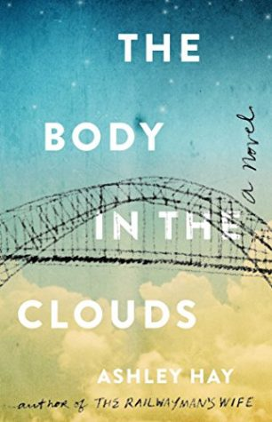 The Body in the Clouds by Ashley Hay