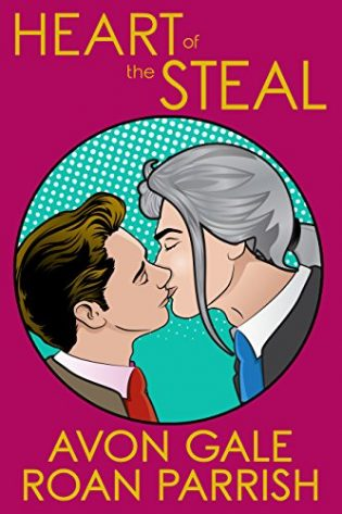 Heart of the Steal by Avon Gale and Roan Parrish