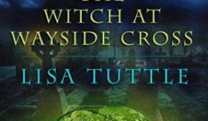 ARC Review: The Curious Affair of the Witch of Wayside Cross by Lisa Tuttle