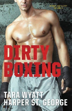 Dirty Boxing by Harper St. George & Tara Wyatt