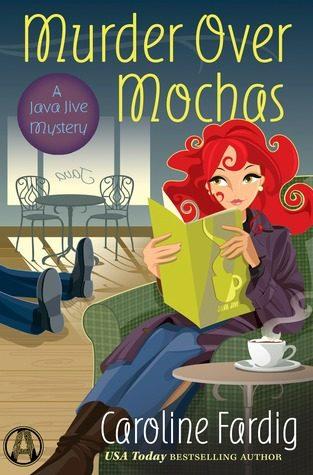 Murder Over Mochas by Caroline Fardig