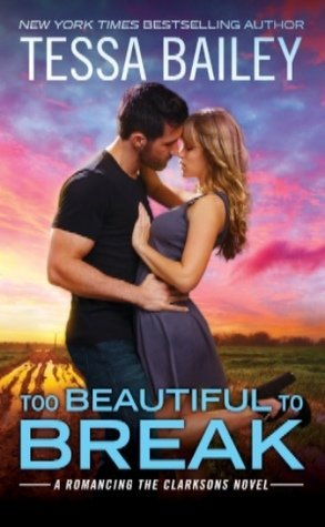 Too Beautiful to Break by Tessa Bailey