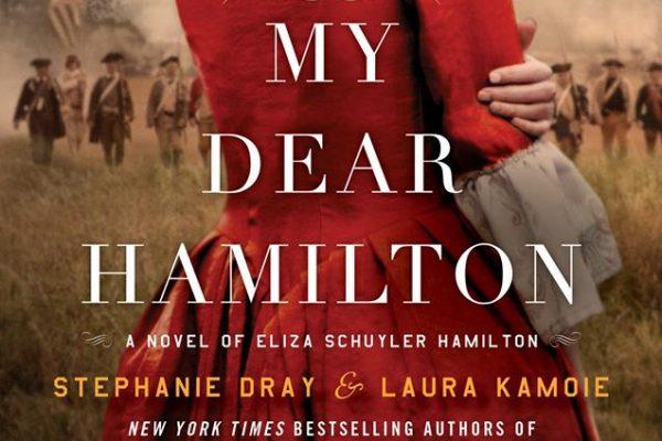 ARC Review: My Dear Hamilton by Laura Kamoie and Stephanie Dray