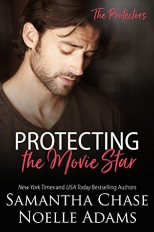 Protecting the Movie Star by Samantha Chase and Noelle Adams