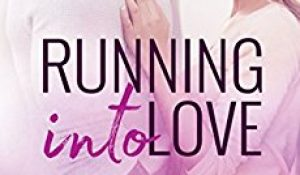 ARC Review: Running into Love by Aurora Rose Reynolds