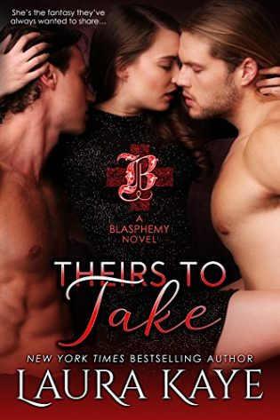 Theirs to Take by Laura Kaye