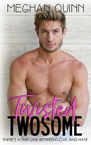 Twisted Twosome by Meghan Quinn