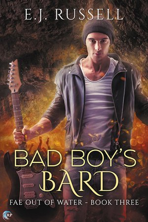 Bad Boy's Bard by E.J. Russell
