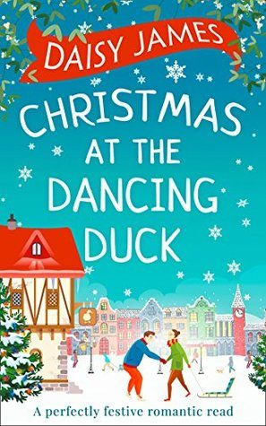 Christmas at the Dancing Duck by Daisy James