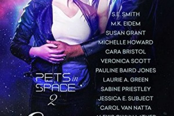 ARC Review: Embrace the Romance: Pets in Space 2 by S.E. Smith, Carol Van Natta, Jessica E. Subject, Alexis Glynn Latner, M.K. Eidem, Susan Grant, Michelle Howard, Cara Bristol, Veronica Scott, Pauline Baird Jones, Laurie A. Green, Sabine Priestley