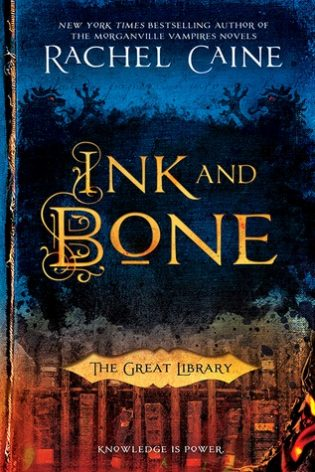 Review: Ink and Bone by Rachel Caine