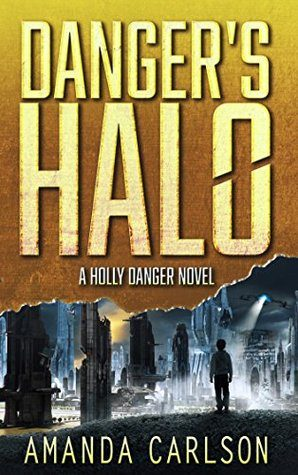 ARC Review: Danger's Halo by Amanda Carlson