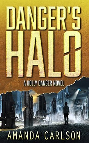 Danger's Halo by Amanda Carlson