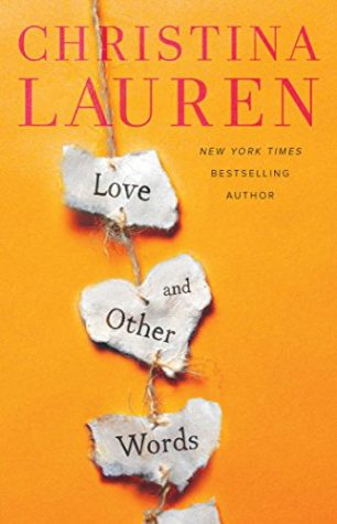 ARC Review: Love and Other Words by Christina Lauren