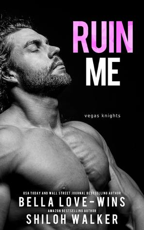 Ruin Me by Bella Love-Wins and Shiloh Walker