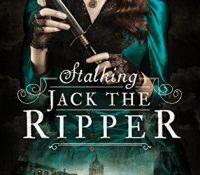 Review: Stalking Jack the Ripper by Kerri Maniscalco