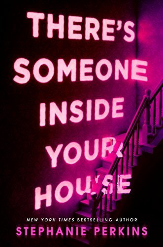 There's Someone in Your House by Stephanie Perkins