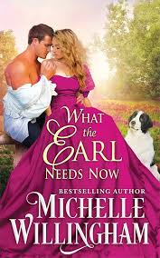 What the Earl Needs Now by Michelle Willingham