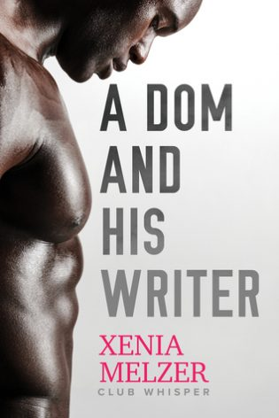 A Dom and His Writer by Xenia Melzer