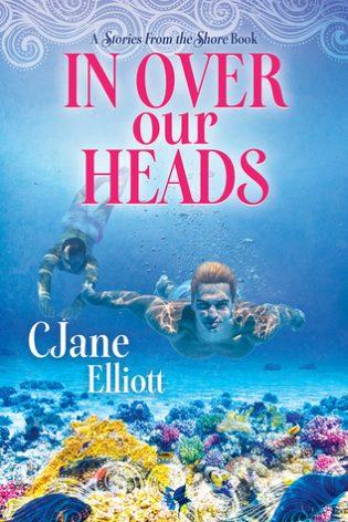 In Over Our Heads by CJane Elliott