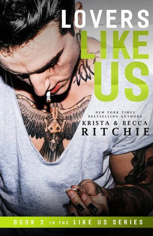Lovers Like Us by Krista Ritchie & Becca Ritchie