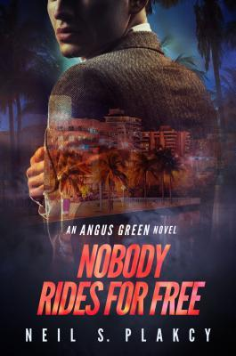 Nobody Rides for Free by Neil S. Plakcy