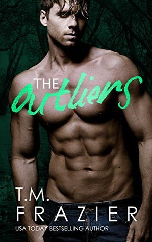 The Outliers by T.M. Frazier
