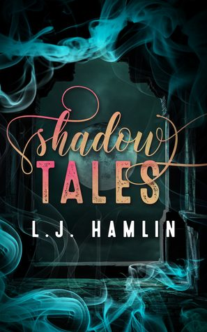 Shadow Tales by L.J. Hamlin