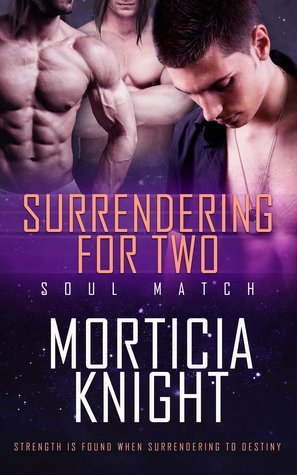 Surrendering for Two by Morticia Knight