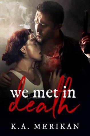 We Met in Death by K.A. Merikan