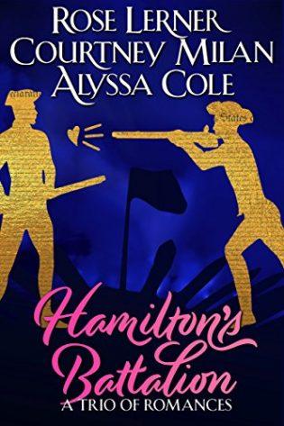Hamilton's Battalion by Courtney Milan, Alyssa Cole and Rose Lerner