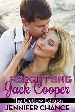 Forgetting Jack Cooper: The Outlaw Edition by Jennifer Chancec