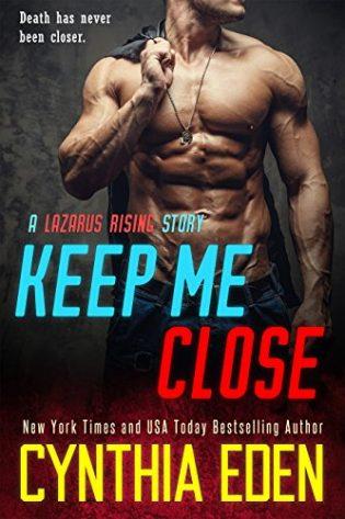 Keep Me Close by Cynthia Eden