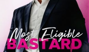 ARC Review: Most Eligible Bastard by Annika Martin