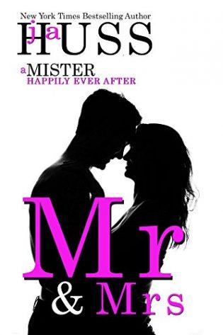 Mr. & Mrs. by J.A. Huss