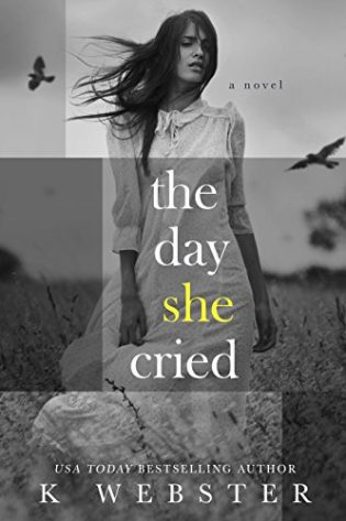 The Day She Cried by K. Webster